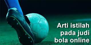 Mengenal Istilah Istilah Permainan Judi Bola
